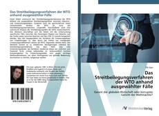 Das Streitbeilegungsverfahren der WTO anhand ausgewählter Fälle kitap kapağı