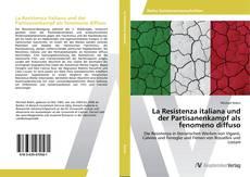 Buchcover von La Resistenza italiana und der Partisanenkampf als fenomeno diffuso