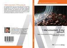 Buchcover von 1-Mal entwickelt, X-Mal verkauft