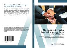The perceived Effect of Mentoring on the Career Scale of Women的封面