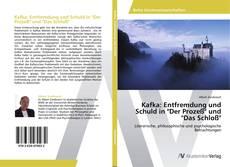 """Bookcover of Kafka: Entfremdung und Schuldin""""Der Prozeß"""" und """"Das Schloß"""""""