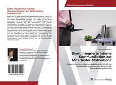 Copertina di Dient integrierte interne Kommunikation zur Mitarbeiter-Motivation?