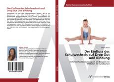 Buchcover von Der Einfluss des Schulwechsels auf Drop Out und Bindung