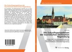 Buchcover von Die Zukunftsperspektiven der touristischen Destination Regensburg