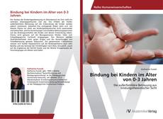 Buchcover von Bindung bei Kindern im Alter von 0-3 Jahren