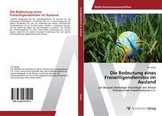 Bookcover of Die Bedeutung eines Freiwilligendienstes im Ausland