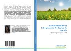 La Naturopathie et L'Hygiènisme Médecine de demain的封面