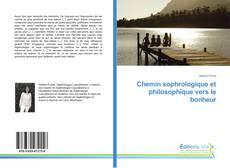 Bookcover of Chemin sophrologique et philosophique vers le bonheur