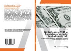 Bookcover of Die Bankenkrise 1931 im kompetenzorientierten Geschichtsunterricht