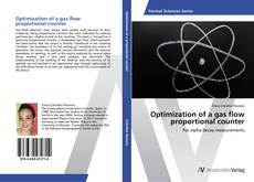 Bookcover of Optimization of a gas flow proportional counter