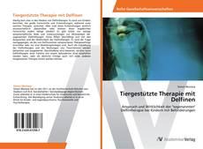 Portada del libro de Tiergestützte Therapie mit Delfinen
