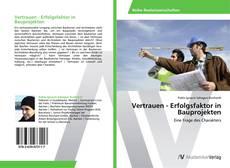 Portada del libro de Vertrauen - Erfolgsfaktor in Bauprojekten