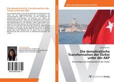 Die demokratische Transformation der Türkei unter der AKP kitap kapağı