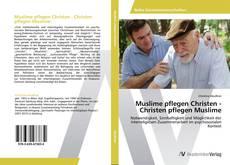 Bookcover of Muslime pflegen Christen - Christen pflegen Muslime