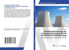 Borítókép a  Kostenoptimierung der Energieversorgung durch Kraftwerk-Einsatzplanung - hoz