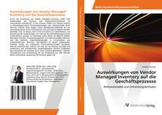 Auswirkungen von Vendor Managed Inventory auf die Geschäftsprozesse kitap kapağı
