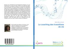 Bookcover of Le coaching des transitions de vie