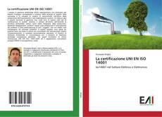 Bookcover of La certificazione UNI EN ISO 14001