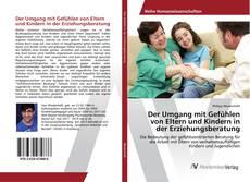 Buchcover von Der Umgang mit Gefühlen von Eltern und Kindern in der Erziehungsberatung