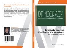 Demokratie in Afrika: Verständnis und Umsetzung kitap kapağı