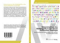 Bookcover of Rekonstruktion des Weltbegriffs in der neuen Politischen Theologie