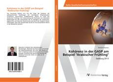 """Kohärenz in der GASP am Beispiel """"Arabischer Frühling""""的封面"""