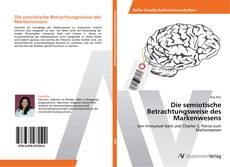 Bookcover of Die semiotische Betrachtungsweise des Markenwesens