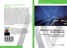 Bookcover of Effects of ice reduction on Arctic shipping
