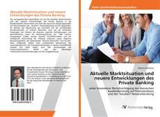 Aktuelle Marktsituation und neuere Entwicklungen des Private Banking kitap kapağı