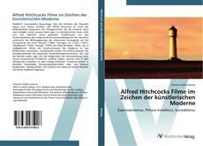 Alfred Hitchcocks Filme im Zeichen der künstlerischen Moderne kitap kapağı