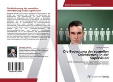 Bookcover of Die Bedeutung der sexuellen  Orientierung in der Supervision