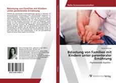 Belastung von Familien mit Kindern unter parenteraler Ernährung的封面