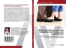 Buchcover von Meine Forschung nach den Vorbildern der Kinder und Jugendlichen