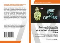 Capa do livro de Customer Relationship Management in wirtschaftlich schwierigen Zeiten