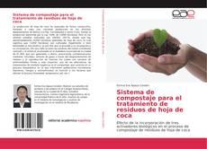 Portada del libro de Sistema de compostaje para el tratamiento de residuos de hoja de coca