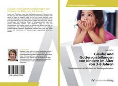 Couverture de Glaube und Gottesvorstellungen  von Kindern im Alter  von 3-6 Jahren