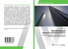 Bookcover of Nachhaltigkeit messen und bewerten?!