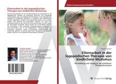 Portada del libro de Elternarbeit in der logopädischen Therapie von kindlichem Mutismus