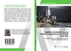 Bookcover of Trajektorienbestimmung mittels Integration von GNSS und IMS