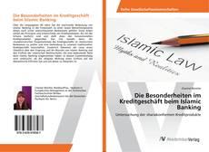 Обложка Die Besonderheiten im Kreditgeschäft beim Islamic Banking