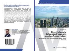 Delay-tolerante Datenübertragung in mobilen Sensornetzen kitap kapağı