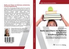 Portada del libro de Rolle von Eltern im Rahmen schulischer Ernährungsbildung