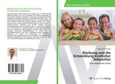 Portada del libro de Werbung und die Entwicklung kindlicher Adipositas