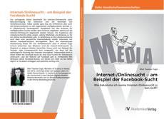 Buchcover von Internet-/Onlinesucht – am Beispiel der Facebook-Sucht