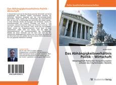 Das Abhängigkeitsverhältnis Politik – Wirtschaft kitap kapağı