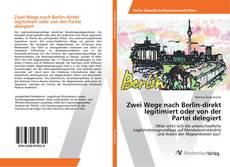 Capa do livro de Zwei Wege nach Berlin-direkt legitimiert oder von der Partei delegiert