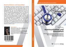 Bookcover of Kommunikation und Gesundheit