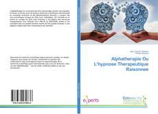 Bookcover of Alphatherapie Ou L'hypnose Therapeutique Raisonnee