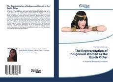 Capa do livro de The Representation of Indigenous Women as the Exotic Other
