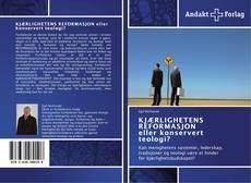 Portada del libro de KJÆRLIGHETENS REFORMASJON eller konservert teologi?